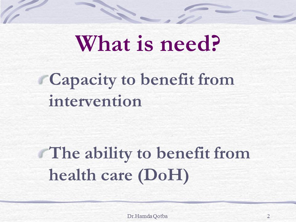 What is need Capacity to benefit from intervention