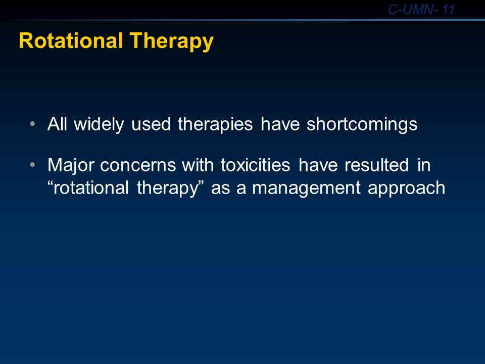 Rotational Therapy All widely used therapies have shortcomings