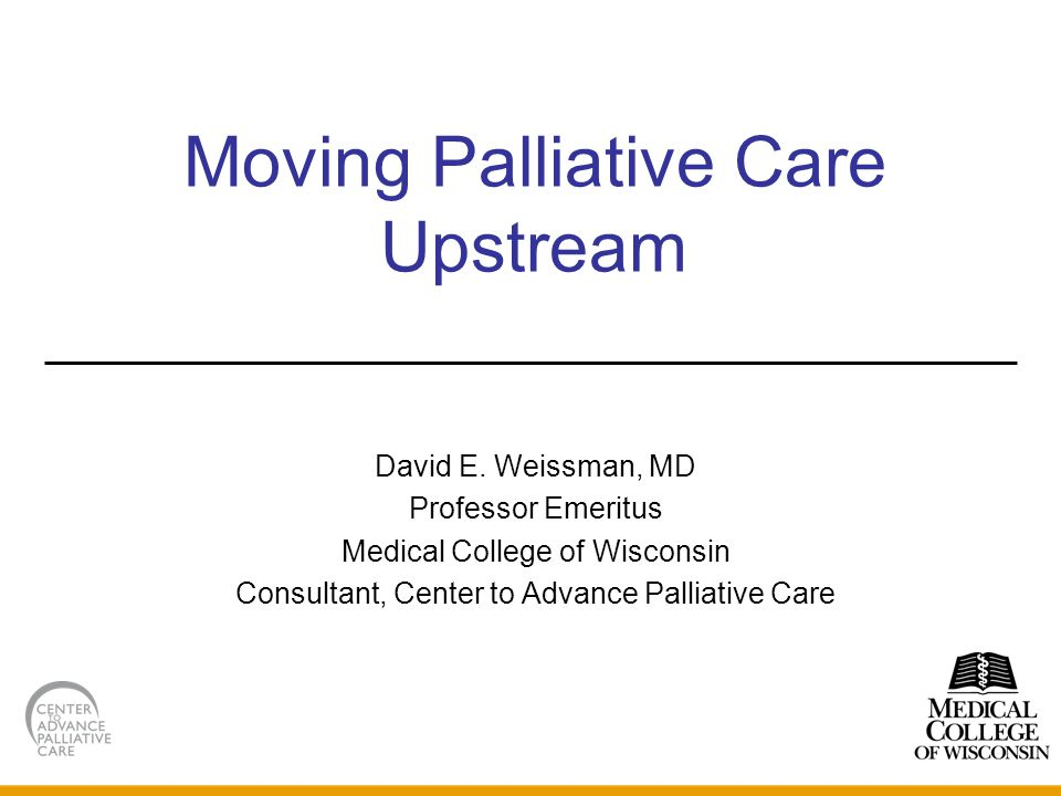Moving Palliative Care Upstream