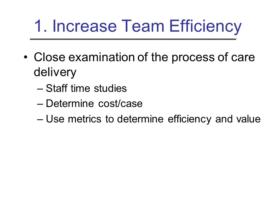 1. Increase Team Efficiency