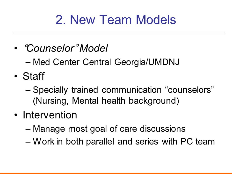 2. New Team Models Counselor Model Staff Intervention