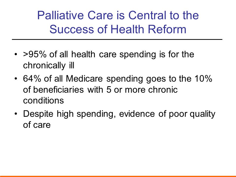 Palliative Care is Central to the Success of Health Reform
