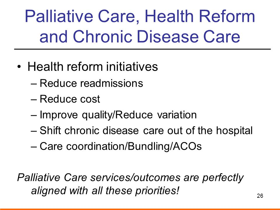 Palliative Care, Health Reform and Chronic Disease Care