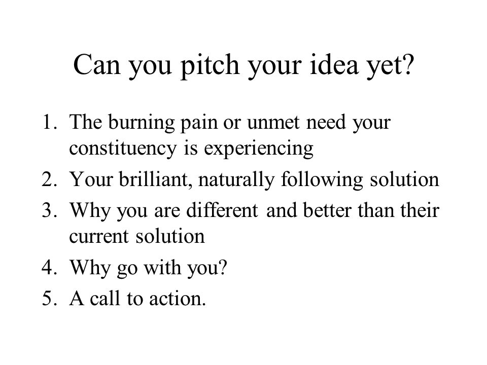 Can you pitch your idea yet