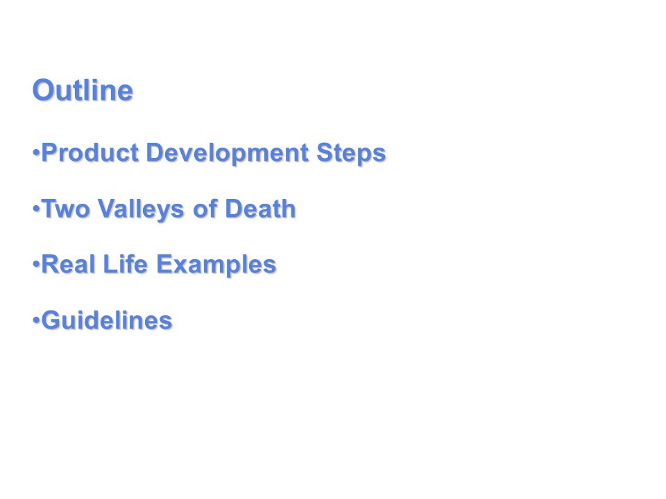 Outline Product Development Steps Two Valleys of Death