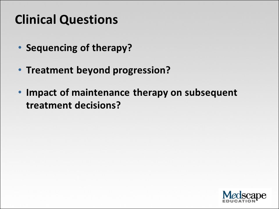 Clinical Questions Sequencing of therapy