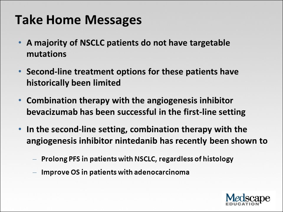 Take Home Messages A majority of NSCLC patients do not have targetable mutations.