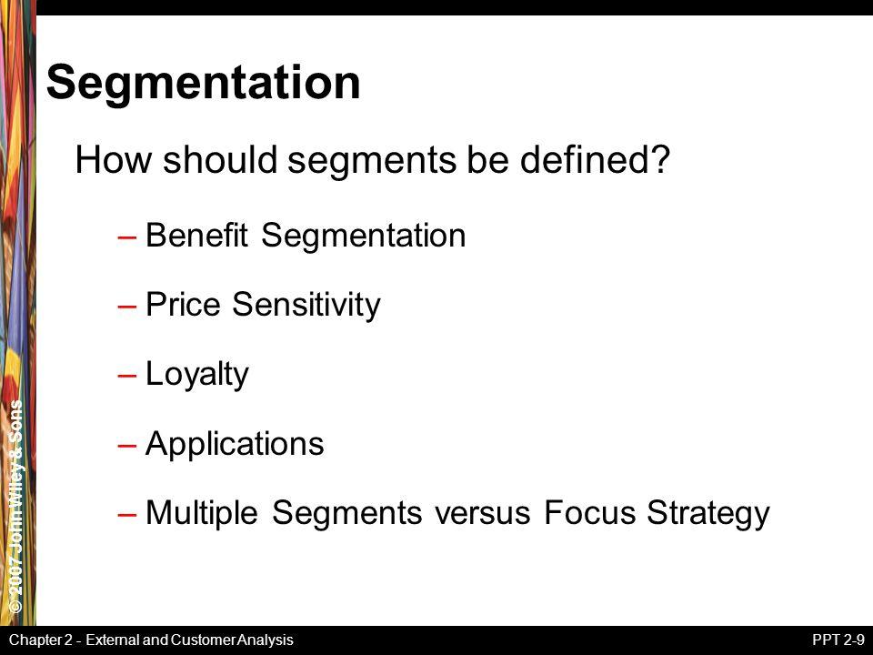 Segmentation How should segments be defined Benefit Segmentation