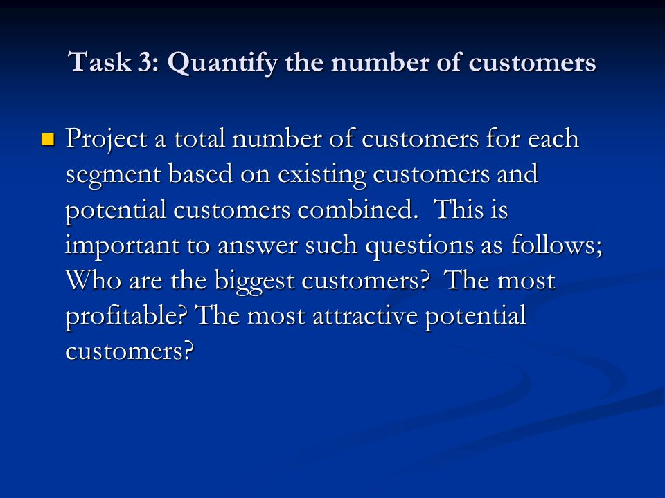 Task 3: Quantify the number of customers