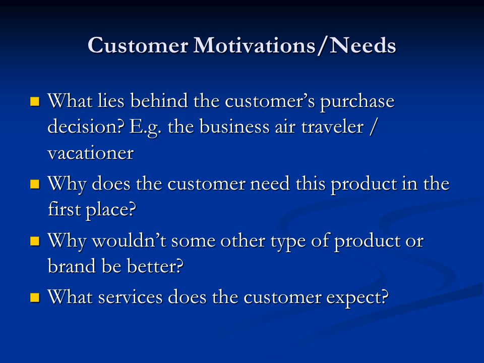 Customer Motivations/Needs