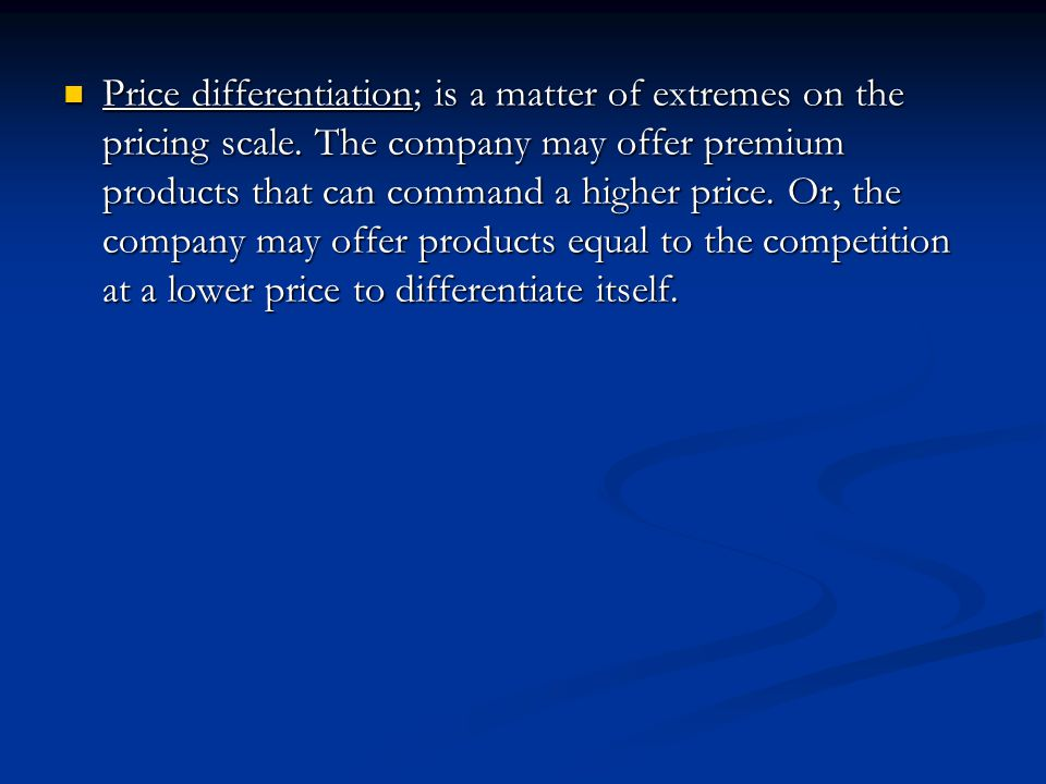 Price differentiation; is a matter of extremes on the pricing scale