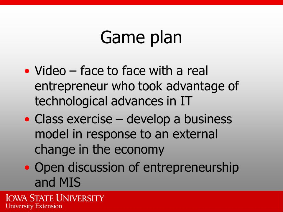 Game plan Video – face to face with a real entrepreneur who took advantage of technological advances in IT.