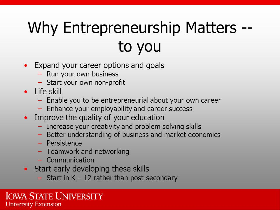 Why Entrepreneurship Matters -- to you