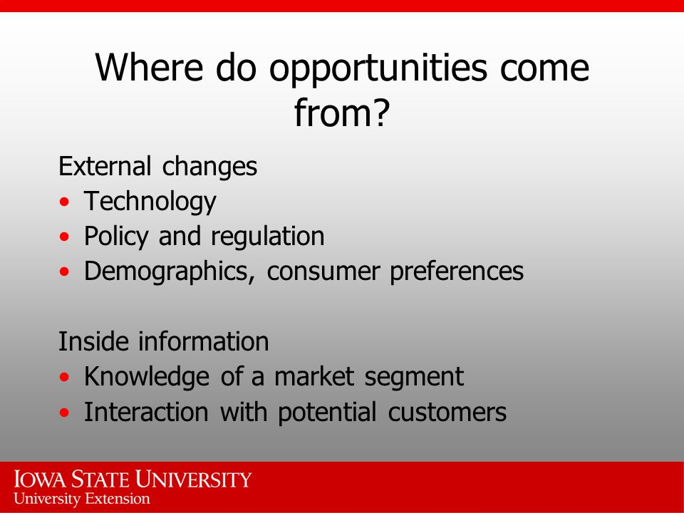 Where do opportunities come from