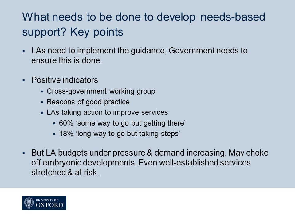 What needs to be done to develop needs-based support Key points