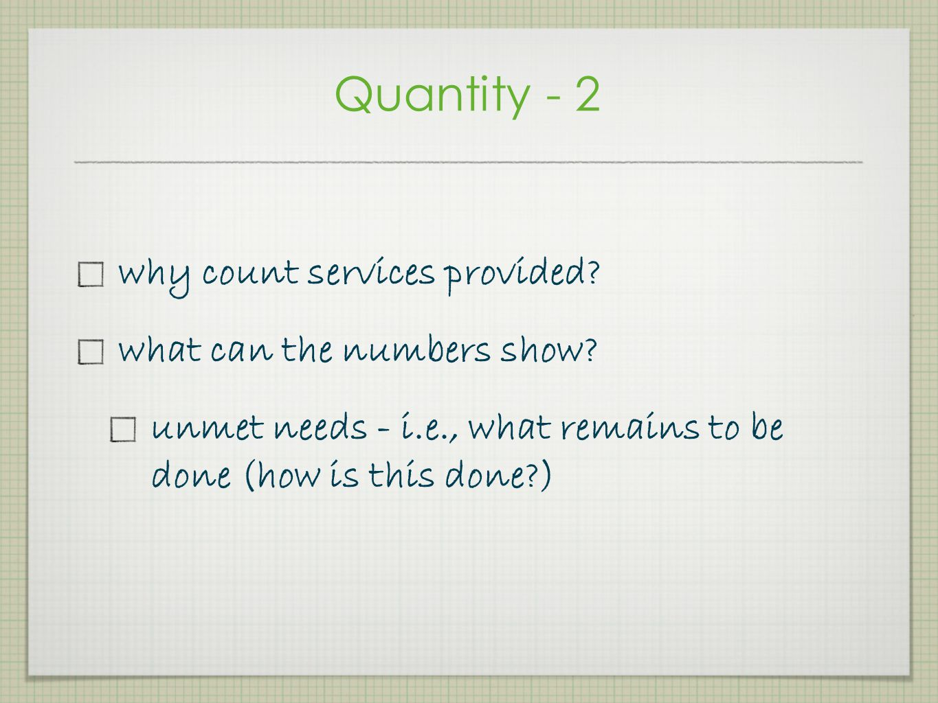 Quantity - 2 why count services provided what can the numbers show