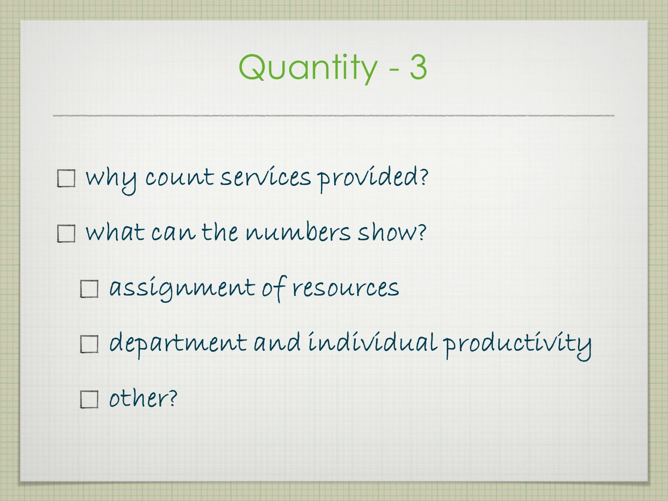 Quantity - 3 why count services provided what can the numbers show
