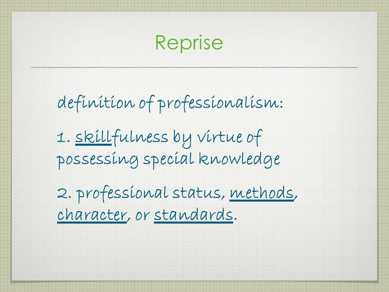 Reprise definition of professionalism: