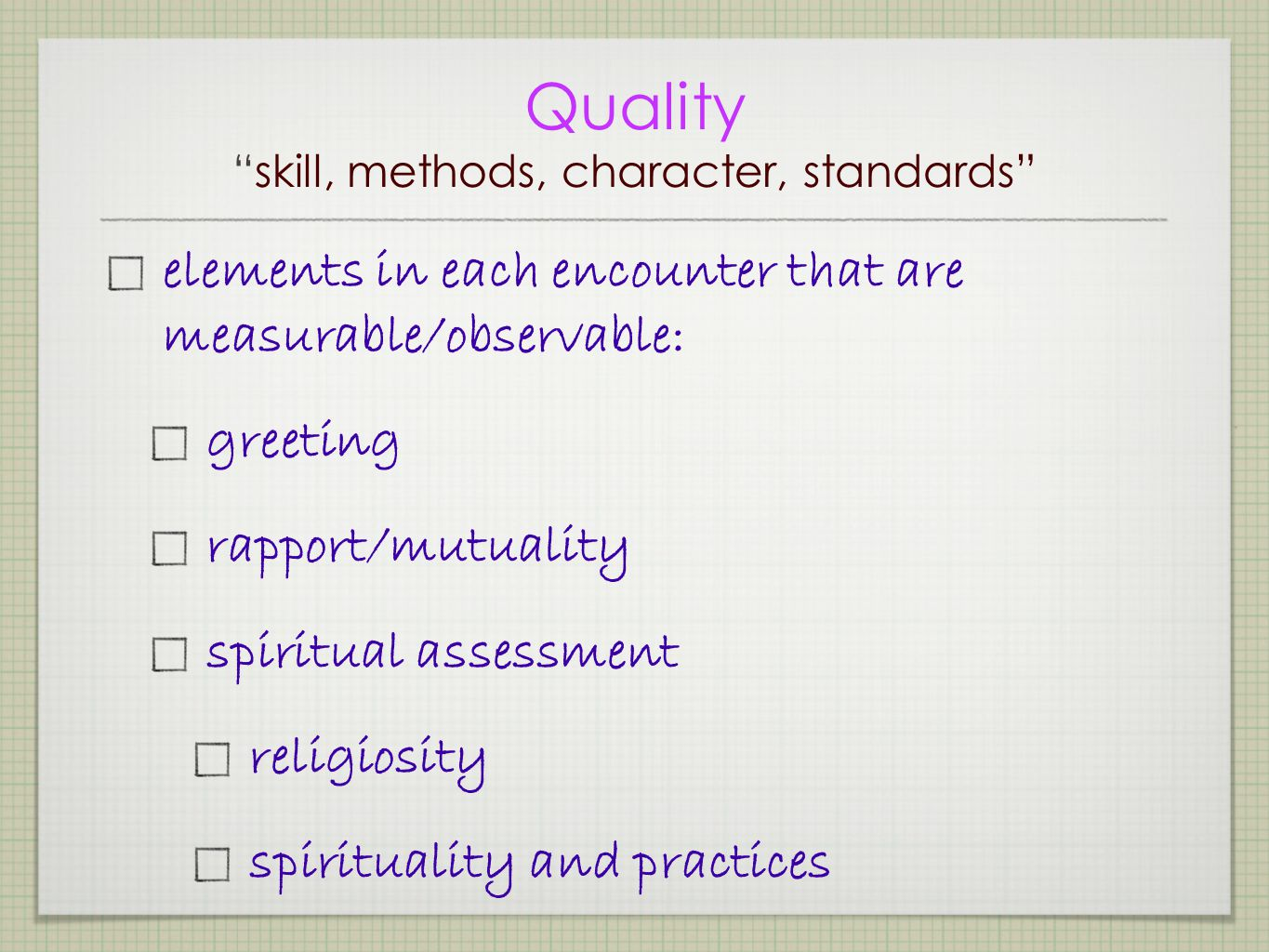 Quality skill, methods, character, standards