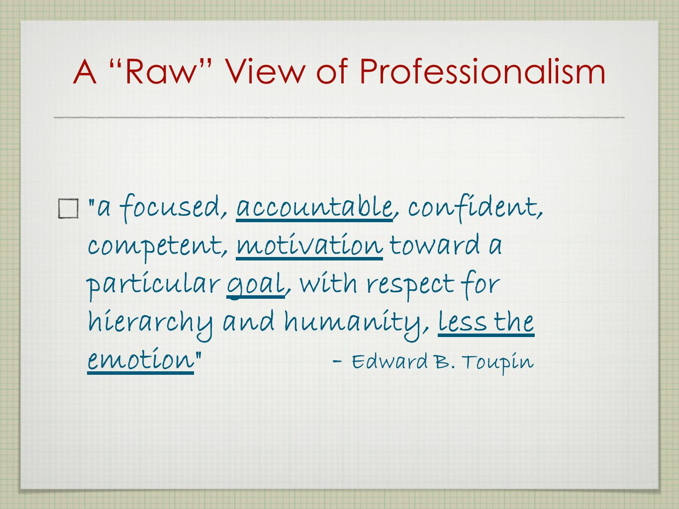A Raw View of Professionalism