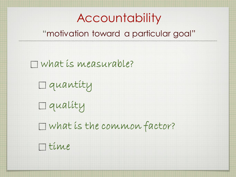 Accountability motivation toward a particular goal