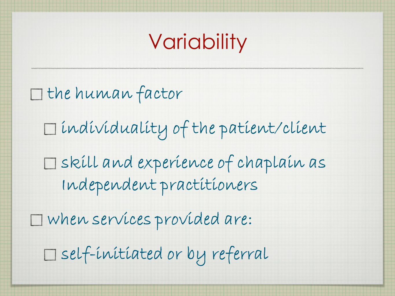 Variability the human factor individuality of the patient/client