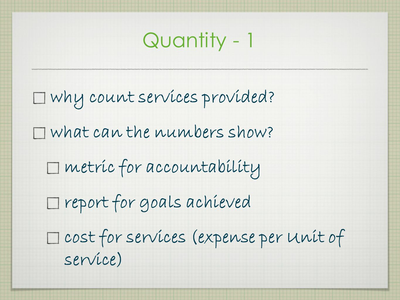 Quantity - 1 why count services provided what can the numbers show