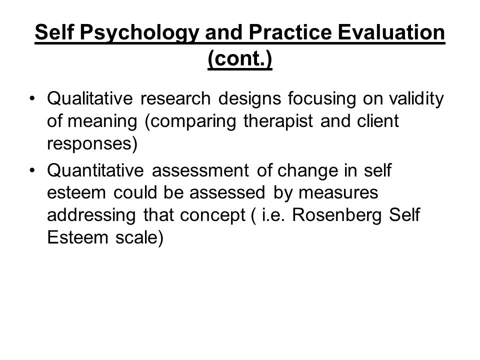 Self Psychology and Practice Evaluation (cont.)