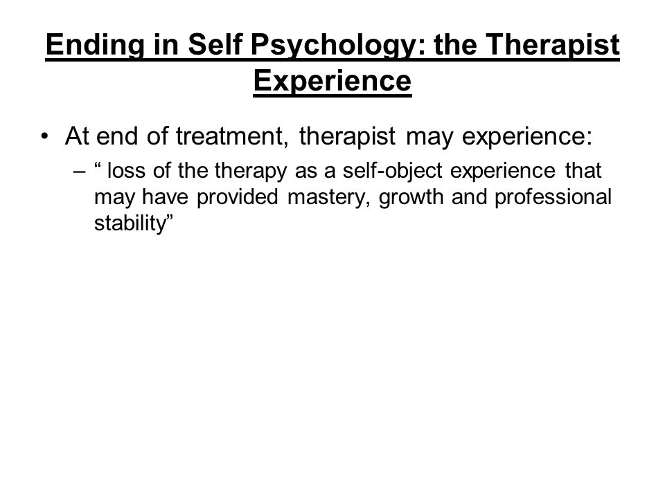 Ending in Self Psychology: the Therapist Experience