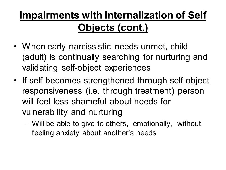 Impairments with Internalization of Self Objects (cont.)