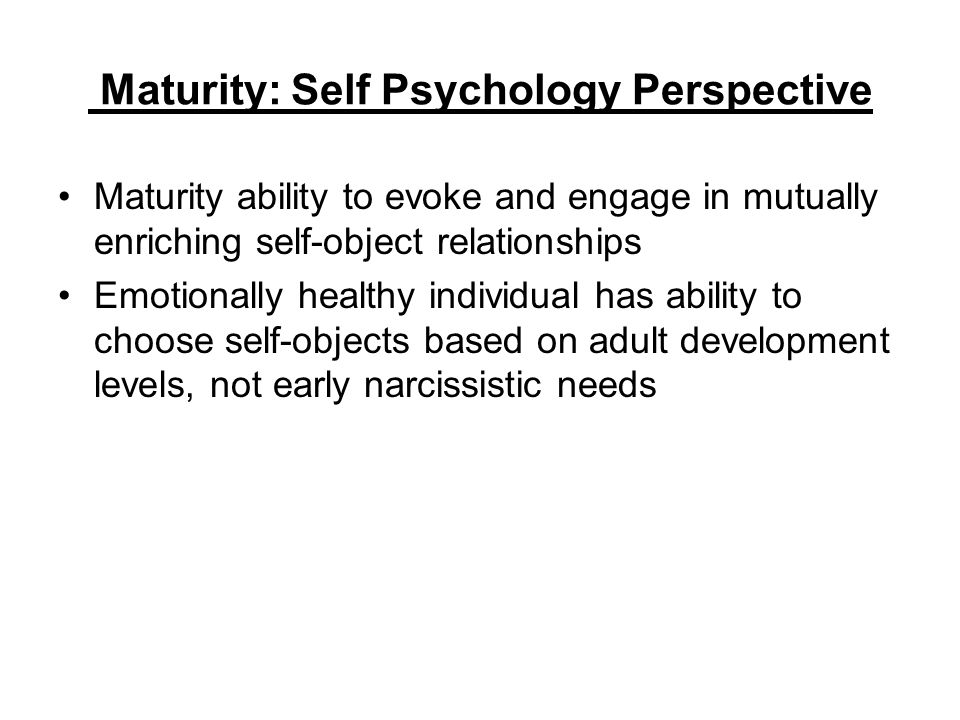 Maturity: Self Psychology Perspective