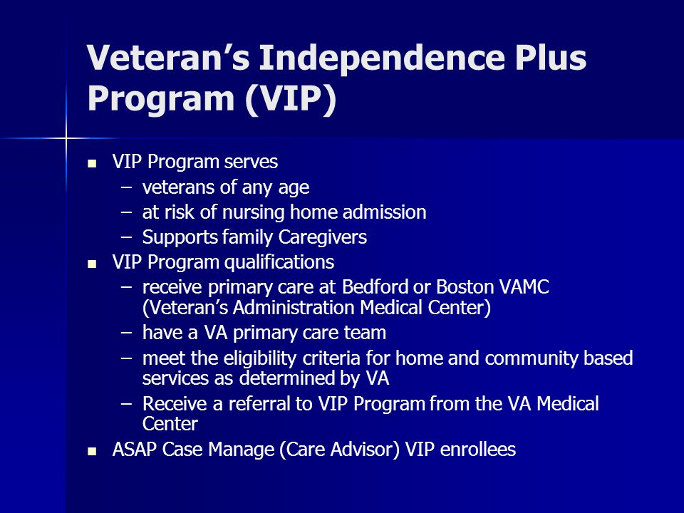 Veteran's Independence Plus Program (VIP)