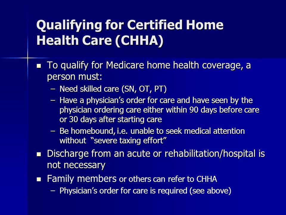 Qualifying for Certified Home Health Care (CHHA)