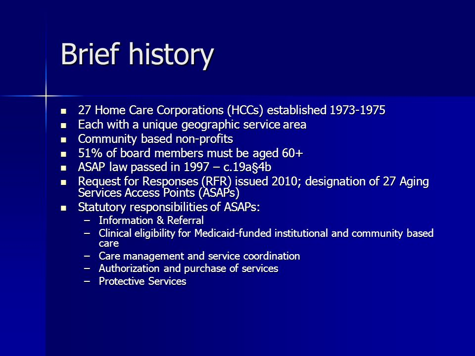 Brief history 27 Home Care Corporations (HCCs) established 1973-1975