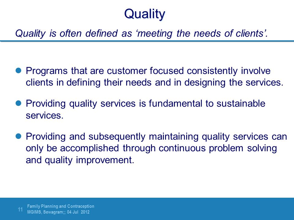 Quality Quality is often defined as 'meeting the needs of clients'.