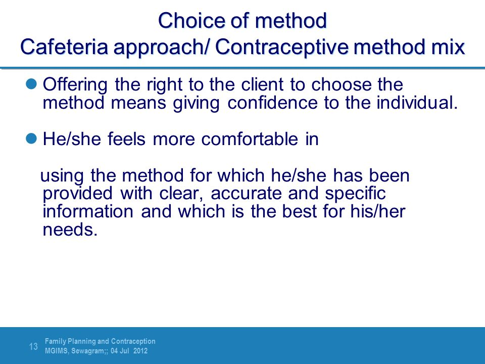 Choice of method Cafeteria approach/ Contraceptive method mix