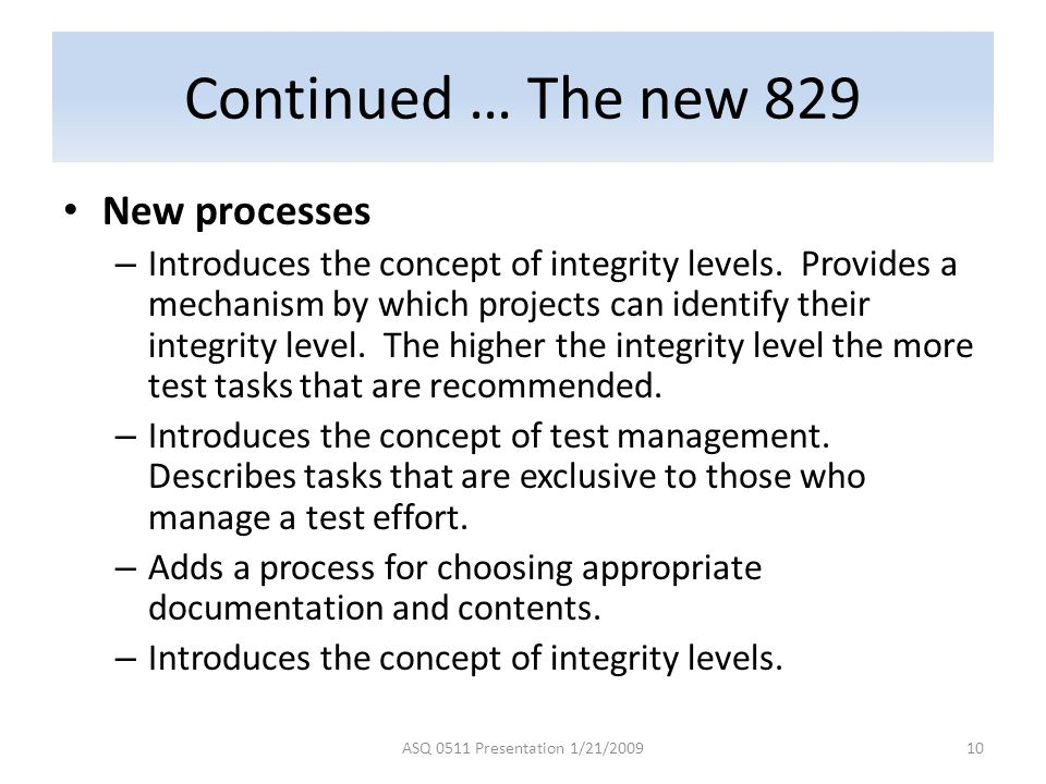 Continued … The new 829 New processes
