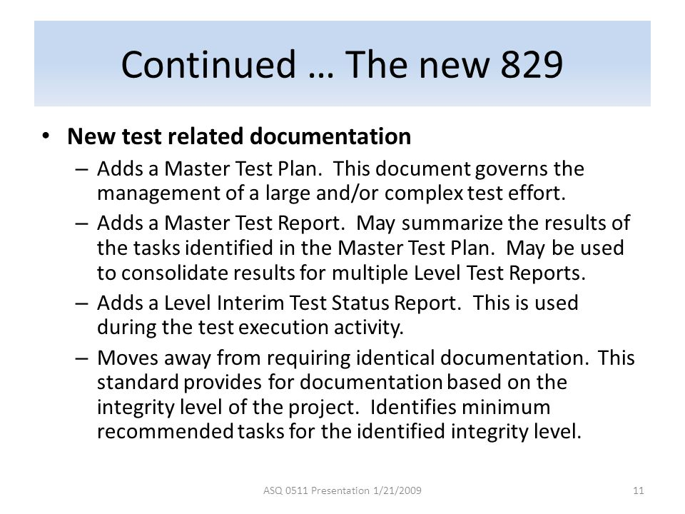 Continued … The new 829 New test related documentation