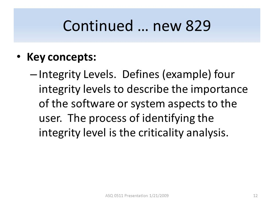 Continued … new 829 Key concepts: