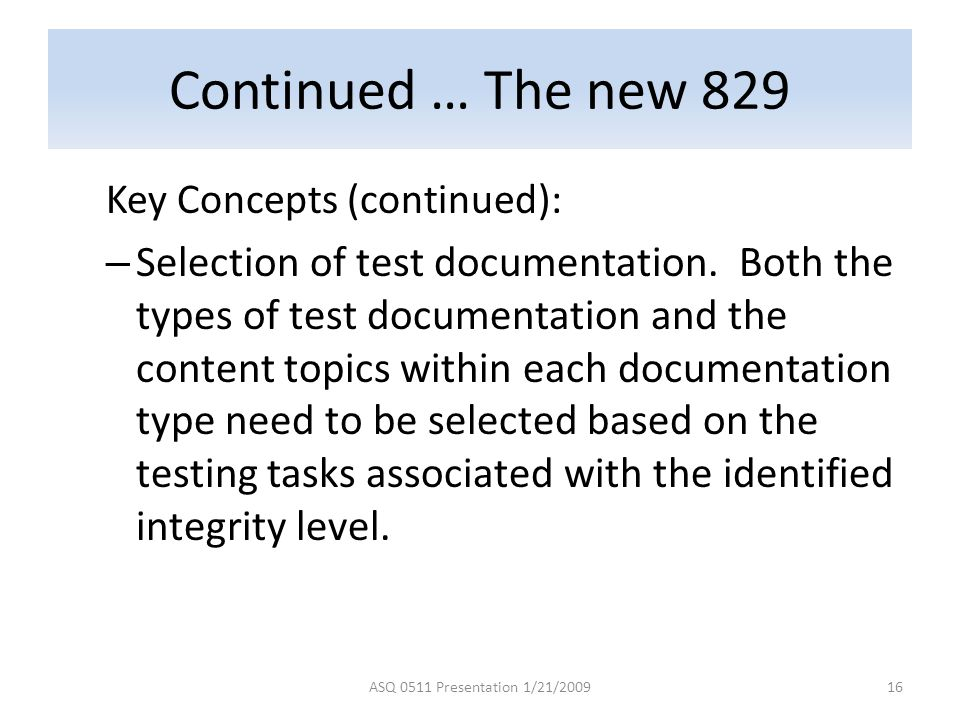 Continued … The new 829 Key Concepts (continued):
