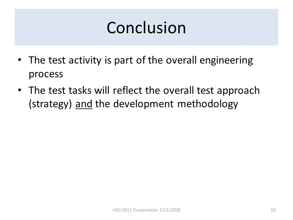 Conclusion The test activity is part of the overall engineering process.