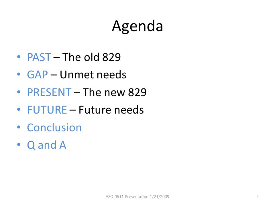 Agenda PAST – The old 829 GAP – Unmet needs PRESENT – The new 829