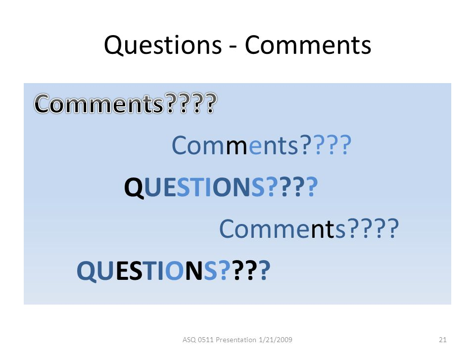 Questions - Comments QUESTIONS Comments