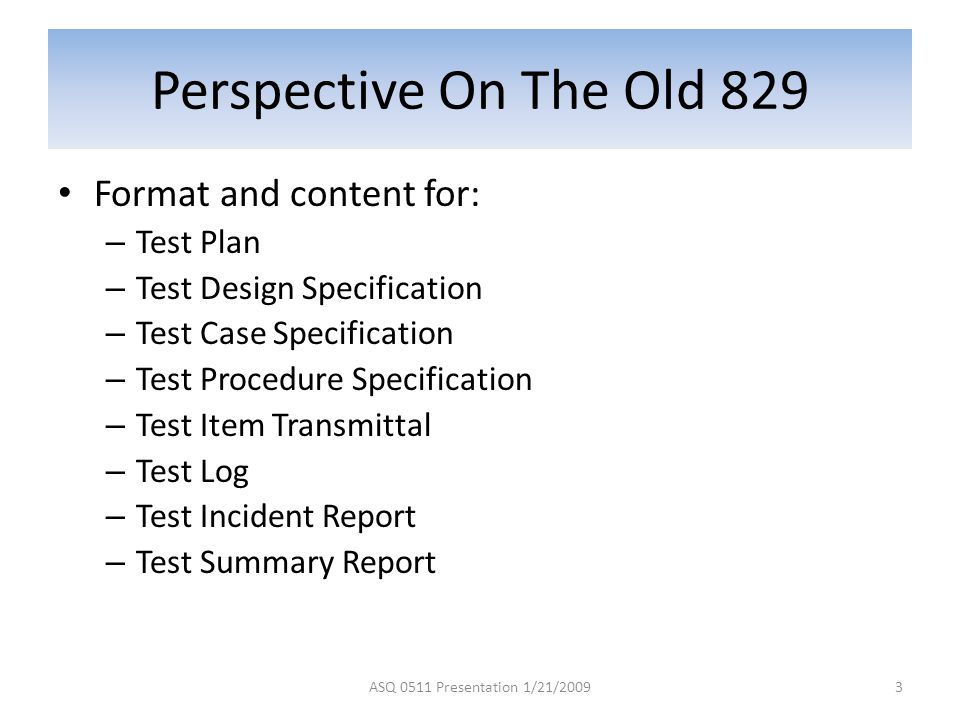 Perspective On The Old 829 Format and content for: Test Plan