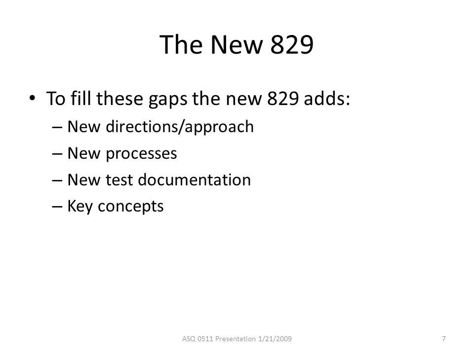 The New 829 To fill these gaps the new 829 adds: