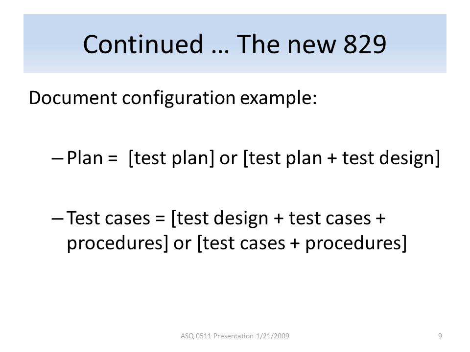 Continued … The new 829 Document configuration example: