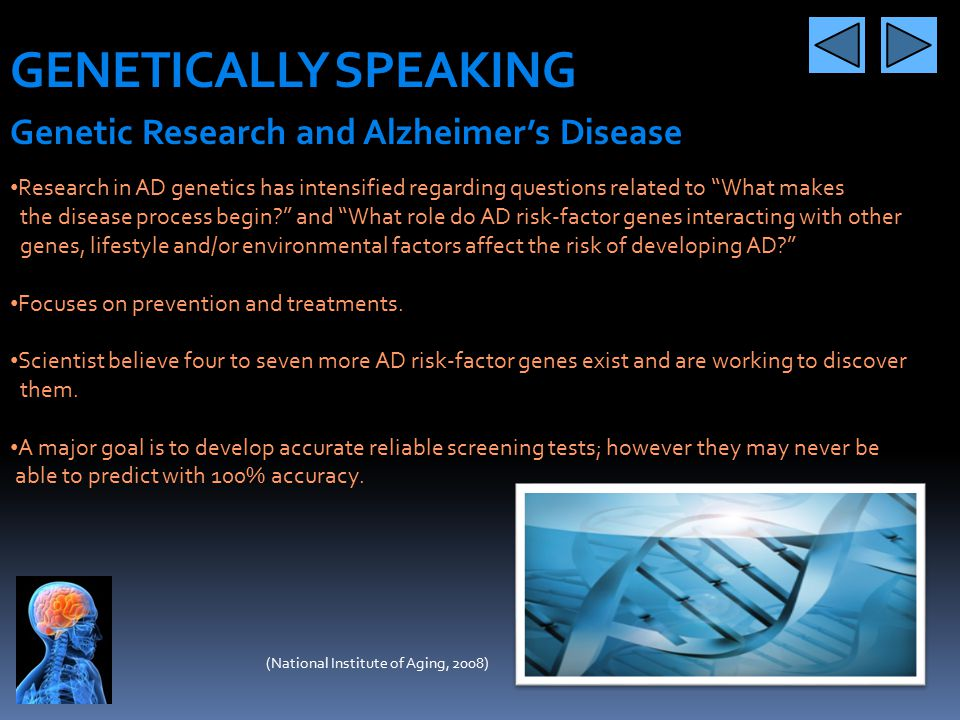 GENETICALLY SPEAKING Genetic Research and Alzheimer's Disease