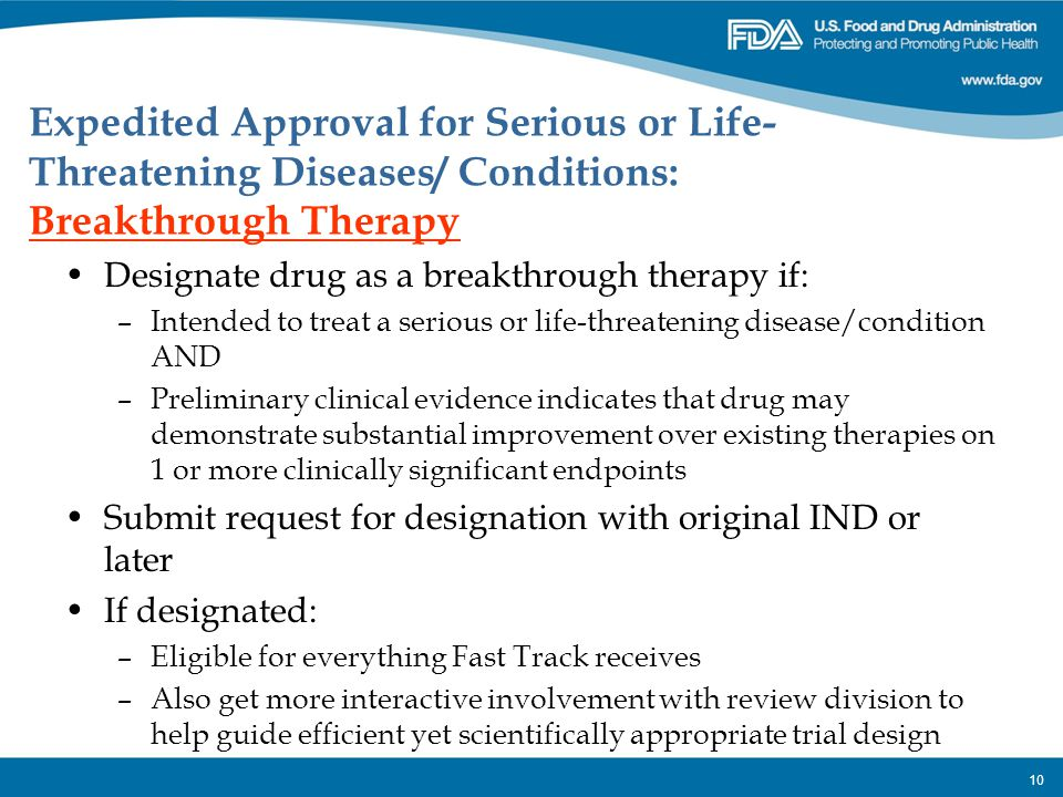 Expedited Approval for Serious or Life-Threatening Diseases/ Conditions: Breakthrough Therapy