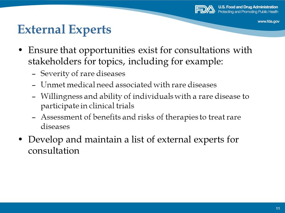 External Experts Ensure that opportunities exist for consultations with stakeholders for topics, including for example:
