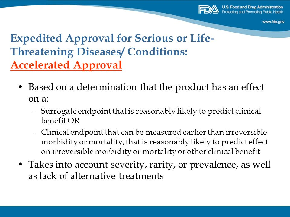 Expedited Approval for Serious or Life-Threatening Diseases/ Conditions: Accelerated Approval
